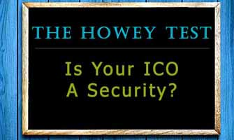 ICO Law: Is my ICO a security Howey Test