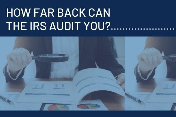 How Long Can the IRS Audit You?