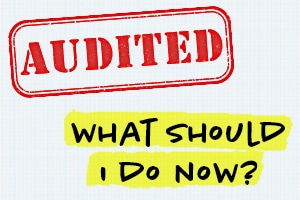 Being Audited by the IRS - What Should I Do