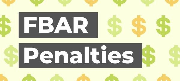 FBAR Penalties: Late Filing and Non-Filing, Delinquent FBARs