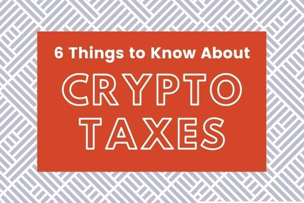 Cryptocurrency Taxes & Bitcoin Taxes - 6 Things You Need to Know