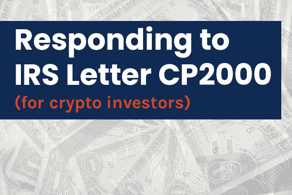 CP2000 Crypto - How to Respond to IRS CP2000 Notice for Cryptocurrency Investors