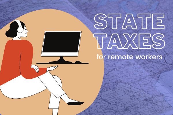 Understanding State Taxes for Remote Workers