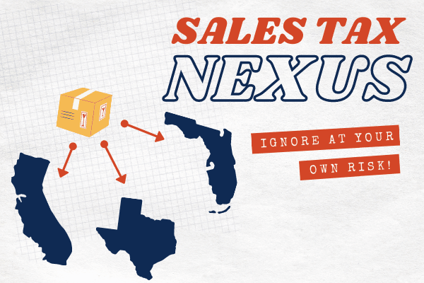 What is Sales Tax Nexus? What Business Owners Need to Know About Sales Tax Nexus