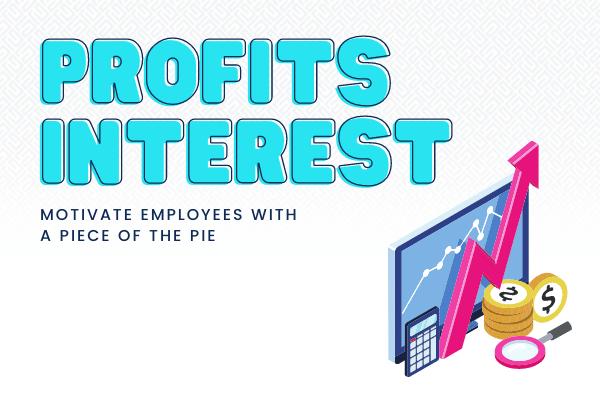 Profits Interest LLC - Motivate Employees with a Share of Company Profits