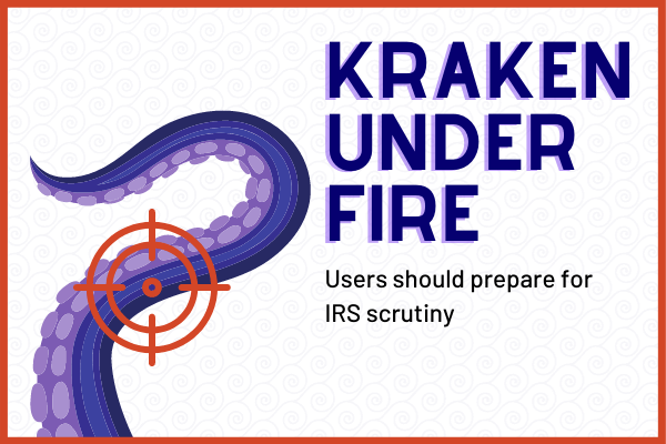 Kraken Under Fire - Cryptocurrency Exchange Must Send User Records to the IRS