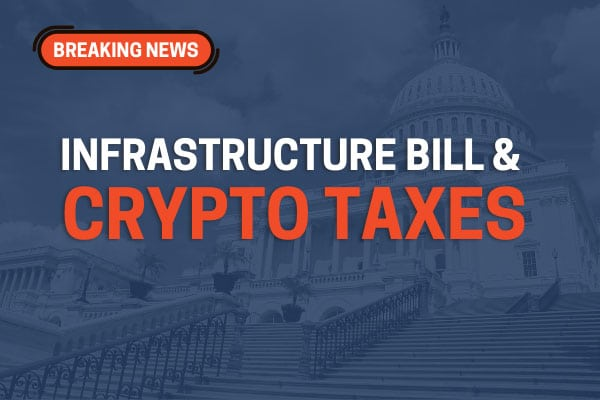 Infrastructure Bill and Crypto Tax Enforcement