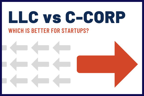 LLC vs C-corp for Startups - Which Business Structure is Best?
