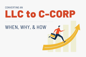 How and Why to Convert an LLC to a C-corp